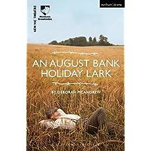 An August Bank Holiday Lark (Modern Plays)