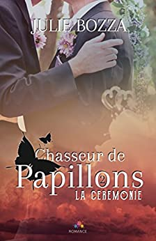 La cérémonie: Chasseur de papillons, T2 (French Edition) by [Bozza, Julie]