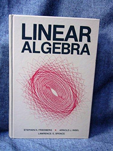 Linear Algebra por Stephen H. Friedberg