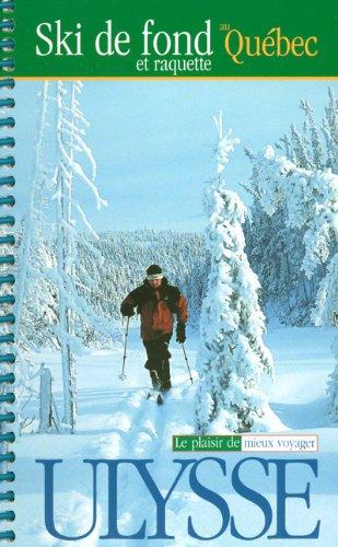 Ski de fond et raquette au Québec par Yves Séguin