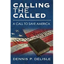 Calling the Called by Dennis P. Delisle (2012-05-07)