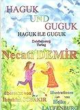 Haguk und Guguk: Eine türkische Sage für Kinder in türkisch und deutsch (Sagen für Kinder aus der Türkei / Türkische Sagen in deutscher und türkischer Sprache) - Necati Demir