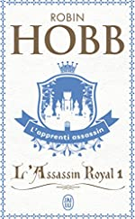 L'Assassin royal, Tome 1 - L'apprenti assassin de Robin Hobb
