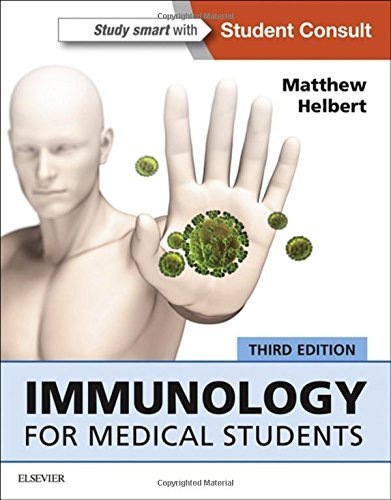 Immunology for Medical Students, 3e by Matthew Helbert MBChB FRCP FRCPath PhD (2016-06-28)