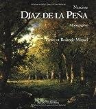 Narcisse Diaz de la Peña, coffret en 2 volumes - Tome 1, Monographie ; tome 2, Catalogue raisonné de l'oeuvre peint