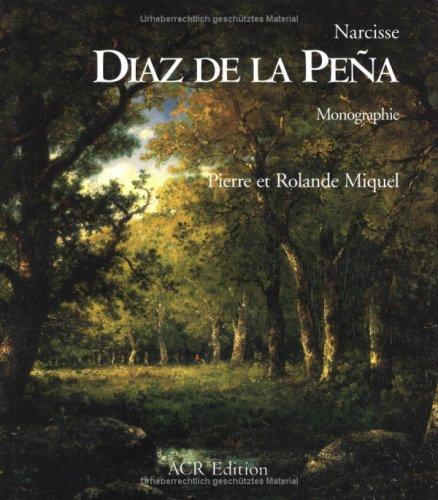 Narcisse Diaz De La Pena: Monographie Et Catalogue Raisonne De L'oeuvre Point par From ACR Edition