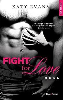 Fight for Love T01 Real par [Evans, Katy]