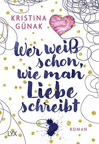 Buchseite und Rezensionen zu 'Wer weiß schon, wie man Liebe schreibt' von Kristina Günak