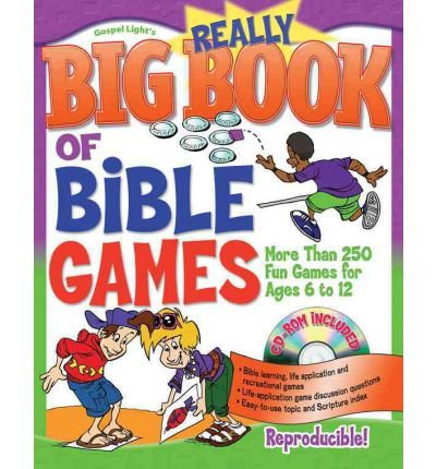 [( The Really Big Book of Bible Games: More Than 250 Games for Ages 6-12 * * )] [by: Gospel Light] [Mar-2007]
