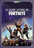 Le guide ultime de Fortnite