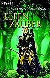 Elfenzauber: Roman (Die Elfen-Saga, Band 1) - Dennis L. McKiernan
