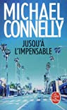 Jusqu'à l'impensable par Connelly