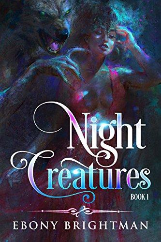 Night Creatures: Book 1 by Ebony Brightman