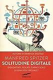 Solitudine digitale. Disadattati, isolati, capaci solo di una vita virtuale?