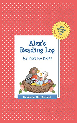 Alex's Reading Log: My First 200 Books (Gatst) (Grow a Thousand Stories Tall)