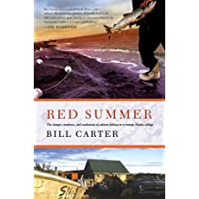 Red Summer: The Danger, Madness, and Exaltation of Salmon Fishing in a Remote Alaskan Village (English Edition)