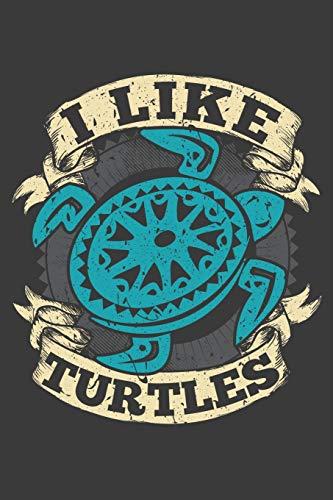 I Like Turtles: 120 Seiten (6x9 Zoll) Liniertes Notizbuch für Schildkröte Freunde I Turtles Journal I Meerestier Notizblock I Ninja Notizheft (Weiblich Turtles Ninja)