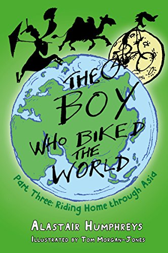 The Boy who Biked the World Part Three: Riding Home through Asia - Part 3