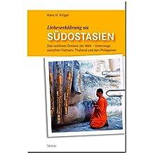 Liebeserklärung an SÜDOSTASIEN - Das schönste Dreieck der Welt - Unterwegs zwischen Vietnam, Thailand und den Philippinen - STÜRTZ Verlag