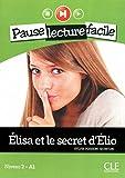 Elisa et le secret d'Elio. Con CD Audio
