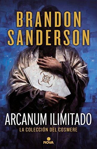 Arcanum ilimitado: La colección del Cosmere (Nova) por Brandon Sanderson