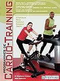Programmes de cardio-training - santé, bien-être, esthétique, performance : plus de 50 programmes personnalisés...