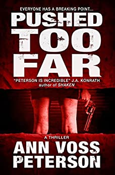 Pushed Too Far: A Thriller (Val Ryker series Book 1) (English Edition) par [Peterson, Ann Voss]