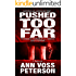 Pushed Too Far: A Thriller (Val Ryker series Book 1) (English Edition)