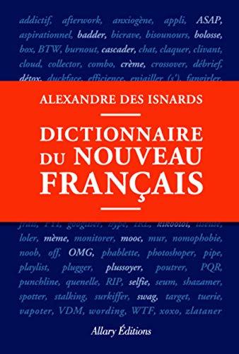 Dictionnaire du nouveau français par Alexandre Des Isnards