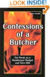 Confessions of a Butcher-Eat Steak on...