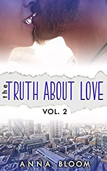 The Truth About Love Vol:II by [Bloom, Anna]