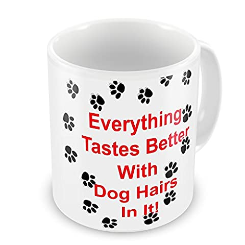 'Everything Tastes Better With Dog Hairs In It!' Novelty Gift Mug.