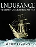 Endurance: Shackleton's Incredible Voyage: An Illustrated Account of Shackleton's Incredible Voyage to the Antarctic by Alfred Lansing (2001-06-21)