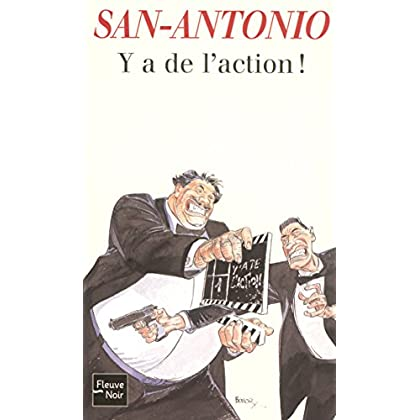 Y a de l'action ! (SAN ANTONIO t. 64)
