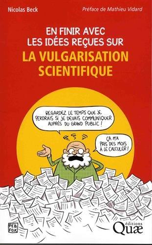 En finir avec les ides reues sur la vulgarisation scientifique