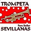 Trompeta Y ¡A Bailar Sevillanas Y Pachanga En La Feria!