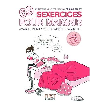 69 sexercices pour maigrir avant, pendant et après l'amour
