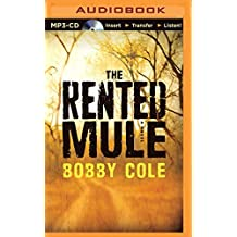 The Rented Mule by Bobby Cole (2015-05-12)