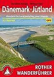 Dänemark – Jütland: Wandern im Land zwischen den Meeren. 52 Touren. Mit GPS-Tracks. (Rother Wanderführer)