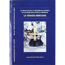 La Tebaida Berciana. El monacato en la Diócesis de Astorga en los periodos antiguo y medieval (Tesis doctorales 2007)