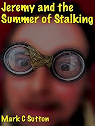Jeremy and the Summer of Stalking