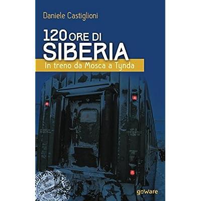 120 Ore Di Siberia. In Treno Da Mosca A Tynda