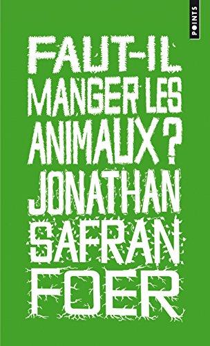 Faut-il manger les animaux? par Jonathan Safran foer
