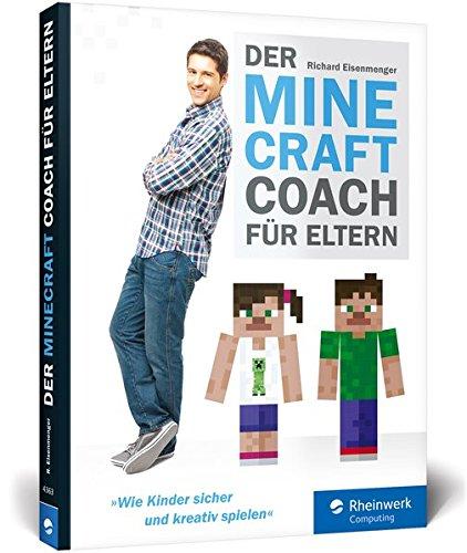 für Eltern: Wie Kinder sicher und intuitiv Minecraft spielen - Der Praxisratgeber für Eltern. ()