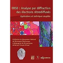 EBSD : Analyse par diffraction des électrons rétrodiffusés : Applications et techniques couplées