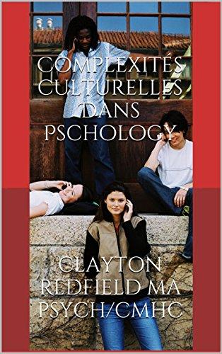 Complexités culturelles Dans Pschology par Clayton Redfield MA Psych/CMHC