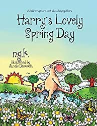Harry's Lovely Spring Day: Teaching children the value of kindness. (Harry The Happy Mouse)