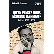 Qu'en pensez-vous Monsieur Feynman ? - Lettres 1939-1987