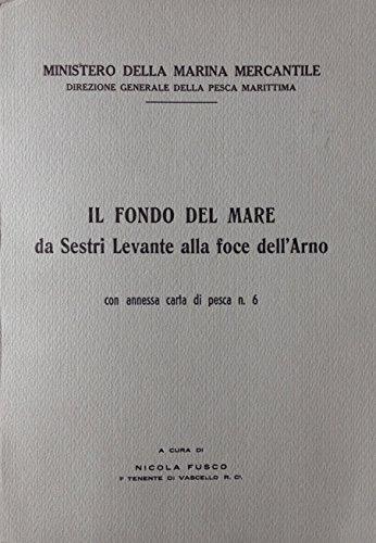 Il fondo del mare da Sestri Levante alla foce dell'Arno. Con annessa carta di pesca n. 6