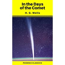 In the Days of the Comet (Phoenix Classics)